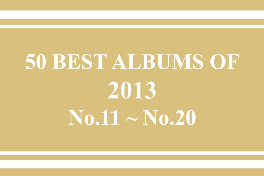 2013年 年間ベスト・アルバム<br /> 11位~20位