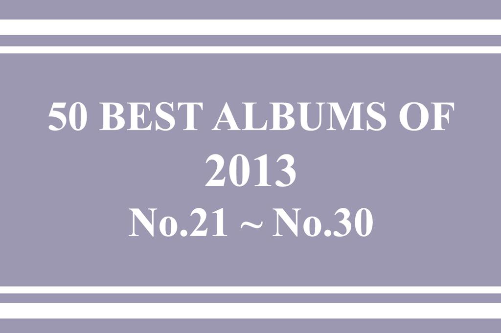 2013年 年間ベスト・アルバム<br /> 21位~30位
