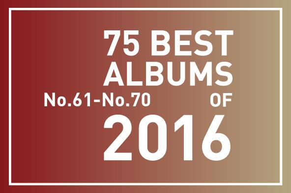 2016年 年間ベスト・アルバム<br /> 61位~70位