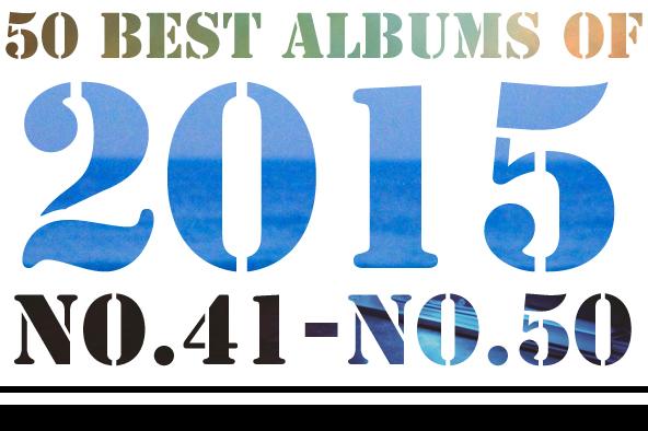 2015年 年間ベスト・アルバム <br /> 41位~50位