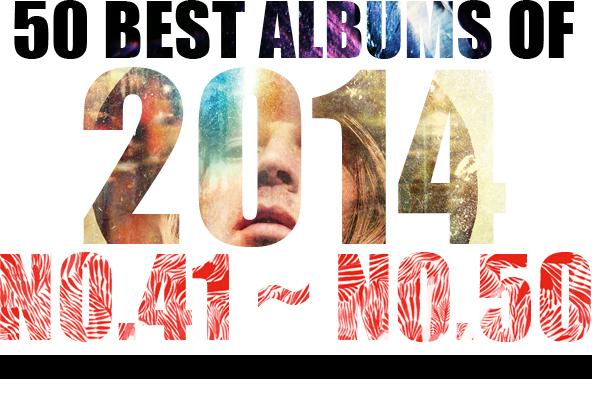 2014年 年間ベスト・アルバム <br /> 41位~50位